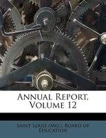 Annual Report, Volume 12