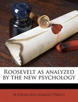Roosevelt As Analyzed By The New Psychology