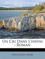 Un Cri Dans L'infini: Roman