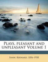 Plays, Pleasant And Unpleasant Volume 1