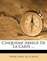 Cinquieme Abregé De La Carte ...
