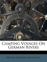Camping Voyages On German Rivers