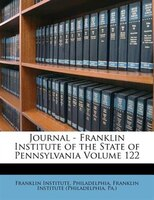 Journal - Franklin Institute Of The State Of Pennsylvania Volume 122