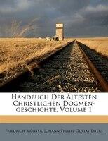 Handbuch Der Ältesten Christlichen Dogmen-geschichte, Volume 1