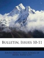 Bulletin, Issues 10-11