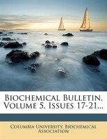 Biochemical Bulletin, Volume 5, Issues 17-21...