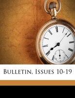Bulletin, Issues 10-19