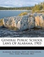 General Public School Laws Of Alabama, 1903