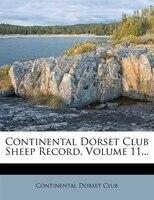 Continental Dorset Club Sheep Record, Volume 11...