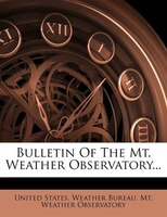 Bulletin Of The Mt. Weather Observatory...