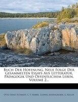 Buch Der Hoffnung. Neue Folge Der Gesammelten Essays Aus Letteratur, Pädagogik Und Öffentlichem Leben, Volume 2...