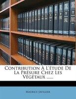 Contribution À L'étude De La Présure Chez Les Végétaux ......