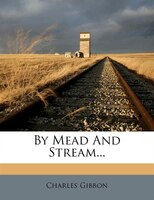 By Mead And Stream...