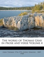 The Works Of Thomas Gray In Prose And Verse Volume 4