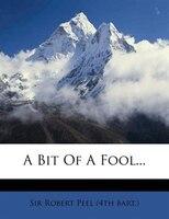 A Bit Of A Fool...