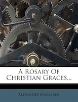 A Rosary Of Christian Graces...