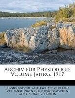 Archiv Für Physiologie Volume Jahrg. 1917