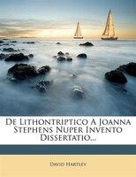 De Lithontriptico A Joanna Stephens Nuper Invento Dissertatio...