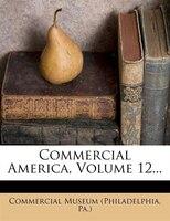 Commercial America, Volume 12...