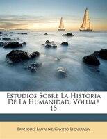 Estudios Sobre La Historia De La Humanidad, Volume 15