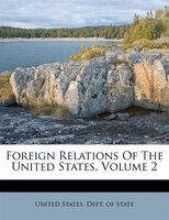 Foreign Relations Of The United States, Volume 2