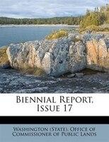 Biennial Report, Issue 17