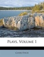 Plays, Volume 1