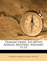Transactions: 1st-[85th] Annual Meeting, Volumes 11-15