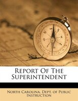 Report Of The Superintendent