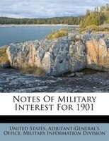 Notes Of Military Interest For 1901