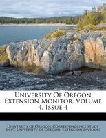 University Of Oregon Extension Monitor, Volume 4, Issue 4