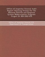 Office of Inspector General Audit Report: Planning Process for the National Distress and Response System Modernization Program: Pr