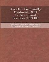 Assertive Community Treatment (ACT): Evidence-Based Practices (EBP) KIT