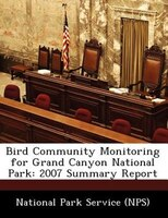 Bird Community Monitoring For Grand Canyon National Park: 2007 Summary Report