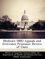 Medicare Hmo Appeals And Grievance Processes: Review Of Cases
