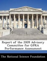 Report Of The 2009 Advisory Committee For Gpra Performance Assessment