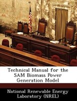 Technical Manual For The Sam Biomass Power Generation Model