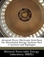 Advanced Power Electronic Interfaces For Distributed Energy Systems Part 1: Systems And Topologies