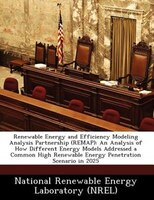 Renewable Energy And Efficiency Modeling Analysis Partnership (remap): An Analysis Of How Different Energy Models Addressed A Comm