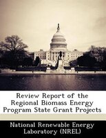 Review Report Of The Regional Biomass Energy Program State Grant Projects