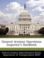 General Aviation Operations Inspector's Handbook