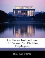 Air Force Instruction: Uniforms For Civilian Employees
