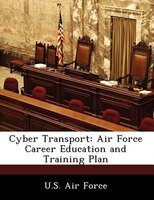 Cyber Transport: Air Force Career Education And Training Plan