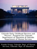 Colorado Early Childhood Barriers And Waivers: Prepared For Colorado Department Of Education & Colorado Department Of Human