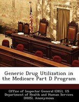 Generic Drug Utilization In The Medicare Part D Program