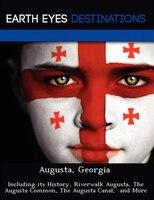Augusta, Georgia: Including Its History, Riverwalk Augusta,