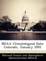 Noaa Climatological Data: Colorado, January 2001