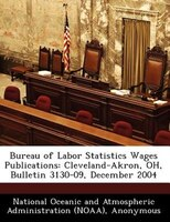 Bureau Of Labor Statistics Wages Publications: Cleveland-akron, Oh, Bulletin 3130-09, December 2004