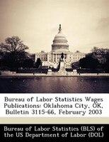 Bureau Of Labor Statistics Wages Publications: Oklahoma City, Ok, Bulletin 3115-66, February 2003