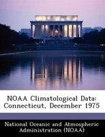Noaa Climatological Data: Connecticut, December 1975